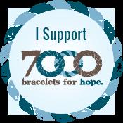 7000 i support 7000 bracelets for hope medium
